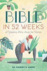 The Bible in 52 Weeks: A Yearlong Bible Study for Women Kindle Edition