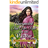 Unexpected Mail-Order Bride for the Pastor : Inspirational Western Mail Order Bride Romance (Daisy Creek Brides Book 2)
