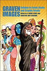 Graven Images: Religion in Comic Books & Graphic Novels Paperback