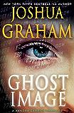 GHOST IMAGE: A Xandra Carrick Thriller (Xandra Carrick Thrillers Book 1)