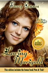 Loving Marigold (A Clean Romance) includes a free bonus book: Pete & Tink (True Love is Magical Collection Book 2) Kindle Edition