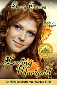 Loving Marigold (A Clean Romance) includes a free bonus book: Pete & Tink (True Love is Magical Collection Book 2)