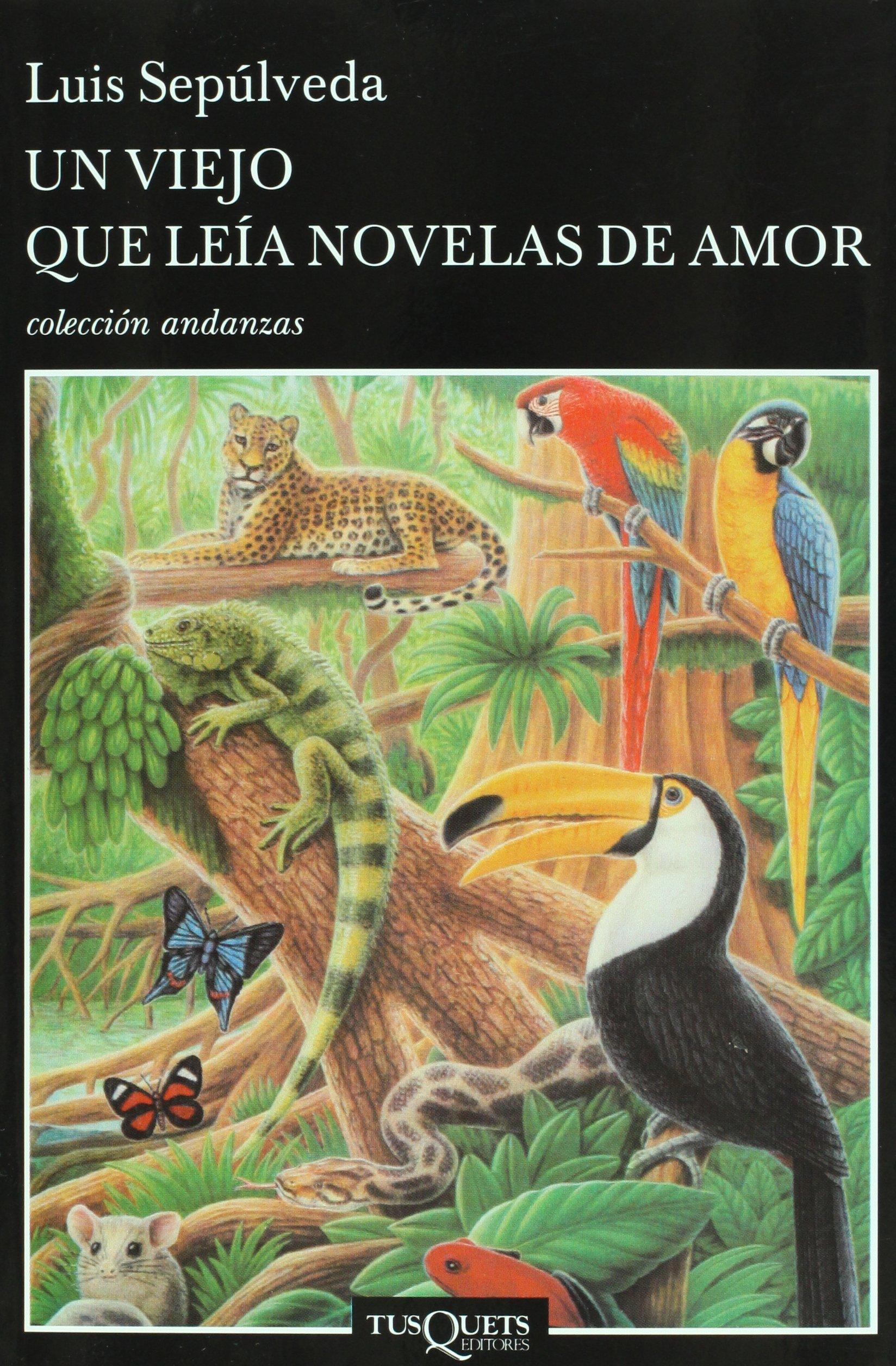 Un viejo que leia novelas de amor (Spanish Edition): Luis Sepulveda: 9789687723105: Amazon.com: Books