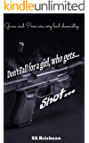 Don't Fall For A Girl Who Gets Shot