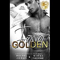 Forever Golden: Dark High School Bully Romance (Kings of Cypress Prep Book 3) (English Edition)