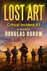 Lost Art: Critical Incident #3 (Critical Incident Series) Kindle Edition