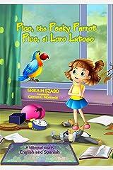 Pico, the Pesky Parrot - Pico, el Loro Latoso: A bilingual story: English and Spanish Kindle Edition