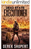Dead State: Executioner (A Post Apocalyptic Survival Thriller, Book 3)