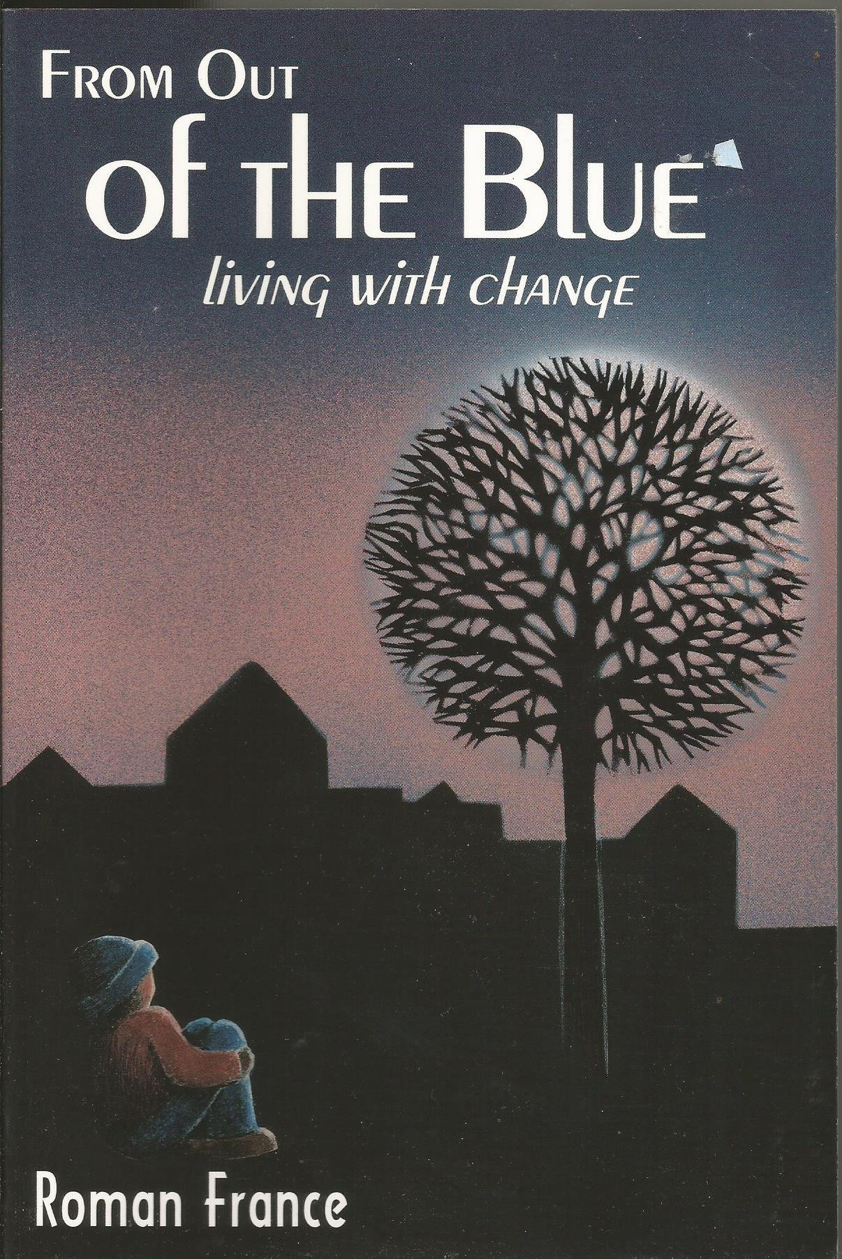 From Out of the Blue: Living With Change pdf epub