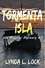 Tormenta Isla: Murder and mayhem on a tiny island in paradise (Isla Mujeres Mystery Book 3) Kindle Edition