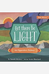 Let There Be Light: An Opposites Primer (Baby Believer®) Board book