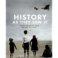 History as They Saw It: Iconic Moments from the Past in Color book cover