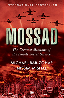 The Mossad: Six Landmark Missions of the Israeli Intelligence Agency, 1960-1990