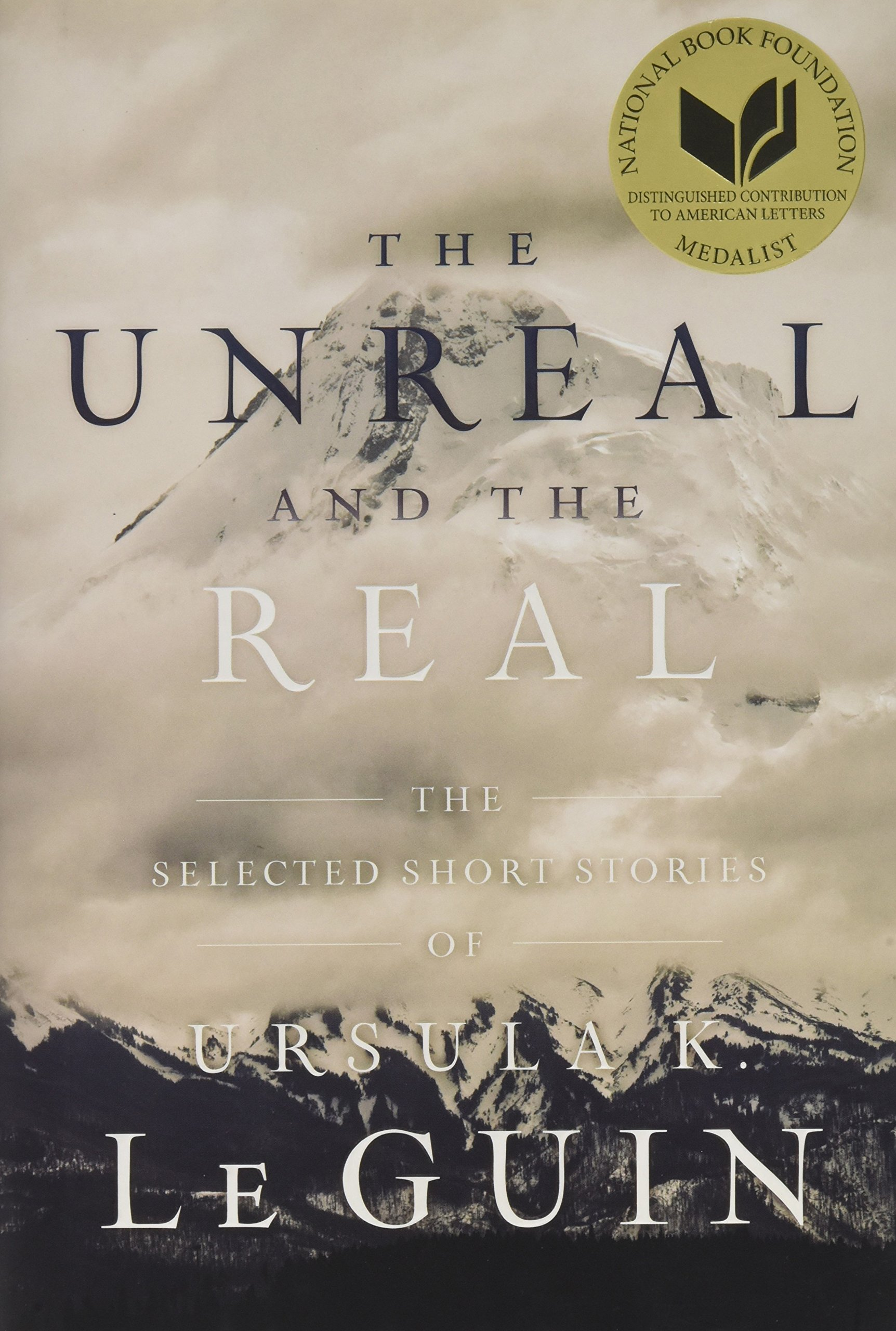 The Unreal and the Real: The Selected Short Stories of Ursula K. Le Guin:  Ursula K. Le Guin: 9781481475969: Amazon.com: Books