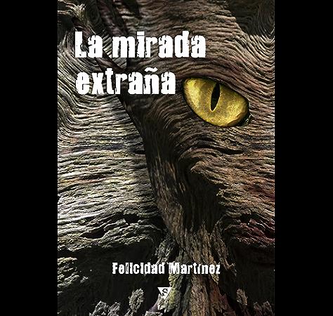 La mirada extraña eBook: Martínez, Felicidad: Amazon.es: Tienda Kindle