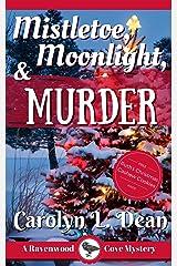 MISTLETOE, MOONLIGHT, & MURDER: A Ravenwood Cove Cozy Mystery (book 3) Kindle Edition