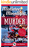 MISTLETOE, MOONLIGHT, and MURDER: A Ravenwood Cove Cozy Mystery (English Edition)