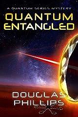 Quantum Entangled: A Quantum Series Mystery Kindle Edition