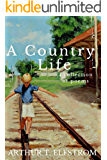 A Country Life: A Collection of Poems