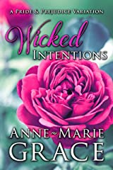Wicked Intentions: A Pride and Prejudice Variation Kindle Edition