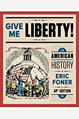 Give Me Liberty!: An American History (Fifth AP® Edition) Kindle Edition