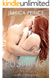 Pushing the Boundaries (Picking up the Pieces Book 3)