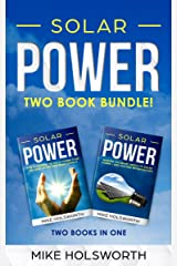 Solar Power: Making the Smart Switch to Solar Power - And Staying Within Budget! -AND- How To Harness The Sun To Power Your Life - And Go Off-Grid While Doing It Kindle Edition