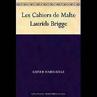 Les Cahiers de Malte Laurids Brigge (French Edition)