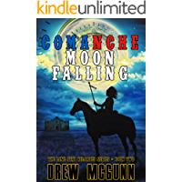 Comanche Moon Falling (The Lone Star Reloaded Series Book 2)