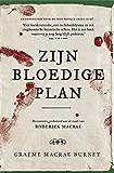 Zijn bloedige plan: Documenten gerelateerd aan de zaak van Roderick Macrae (Dutch Edition)