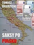 SAKSY PO POLSKU Polish Edition (Polish Emigration)