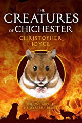 The Creatures of Chichester.: the one about the mystery blaze Kindle Edition