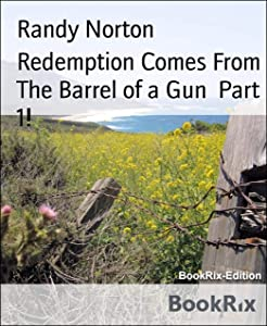 Win A Free Redemption Comes From The Barrel of a Gun Part 1!