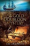 The Gold Doubloon Mystery: A Captain Finn Treasure Mystery (Captain Finn Treasure Mysteries Book 3)