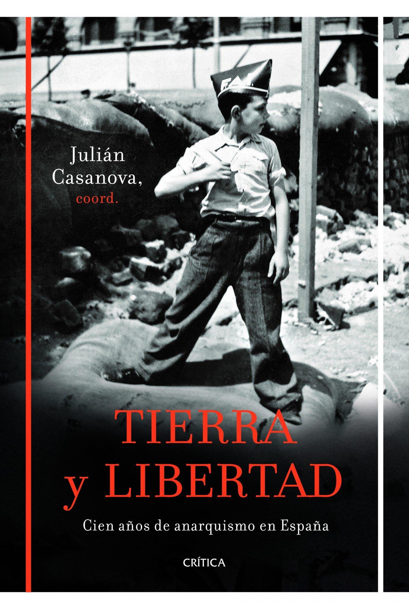Tierra y libertad: Cien años de anarquismo en España Contrastes ...