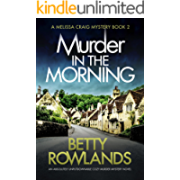 Murder in the Morning: An absolutely unputdownable cozy murder mystery novel (A Melissa Craig Mystery Book 2)