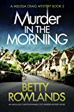 Murder in the Morning: An absolutely unputdownable cozy murder mystery novel (A Melissa Craig Mystery Book 2) (English Edition)
