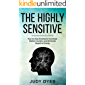 The Highly Sensitive: How to Stop Emotional Overload, Relieve Anxiety, and Eliminate Negative Energy (English Edition)