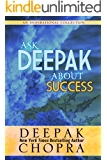 Ask Deepak About Success (English Edition)