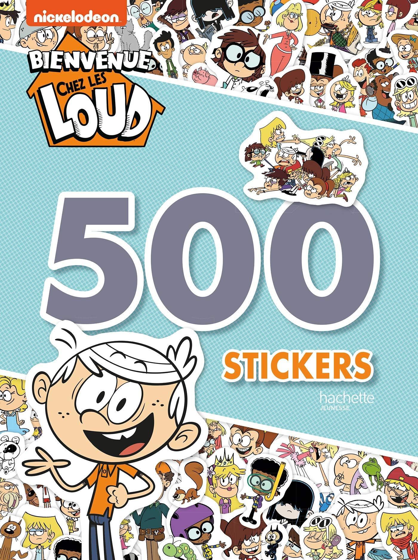 Bienvenue Chez Les Loud 500 Stickers 9782017084778