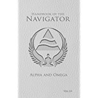 Handbook of the Navigator: Why You and the Universe Were Meant to Meet