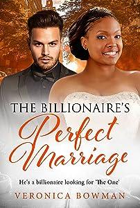 The Billionaires Perfect Marriage (BWWM Romance Book 1)
