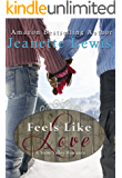 Feels Like Love: A Christmas in Snow Valley Romance (Christmas in Snow Valley series Book 2)