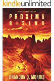 Proxima Rising: Hard Science Fiction (Proxima Trilogy Book 1)