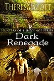 Dark Renegade (Hunters of the Ice Age Book 2)