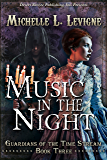 Music in the Night (Guardians of the Time Stream Book 3)