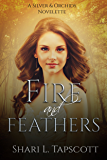 Fire and Feathers: Novelette Prequel to Moss Forest Orchid (Silver and Orchids)