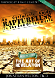 Raptureless: An Optimistic Guide to the End of the World - Revised Edition Including The Art of Revelation
