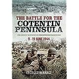 The Battle for Cotentin Peninsula: 9–19 June 1944