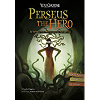 Perseus the Hero: An Interactive Mythological Adventure (You Choose: Ancient Greek Myths)